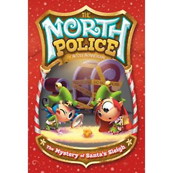 The Mystery of Santa's Sleigh (The North Police) (Paperback) by Sonneborn Scott Lozano Omar