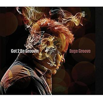 Euge Groove - Got 2 Be Groovin [CD] USA import