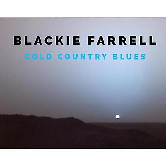 Blackie Farrell - Cold Country Blues [CD] USA import