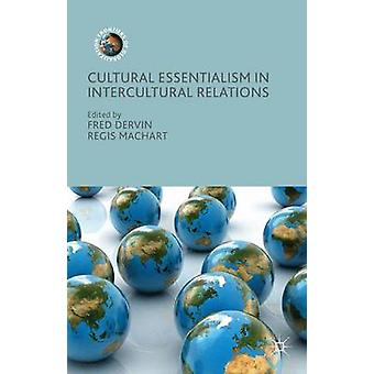 Cultural Essentialism in Intercultural Relations by Fred Dervin & Regis Machart