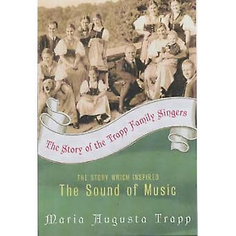 The Story of the Trapp Family Singers - The Story Which Inspired The S