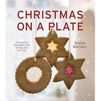 Christmas on a Plate by Emma Marsden - 9780224101011 Book