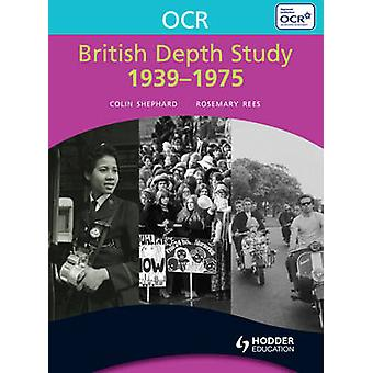 OCR British Depth Study 1939-1975 by Rosemary Rees - 9780340991404 Bo