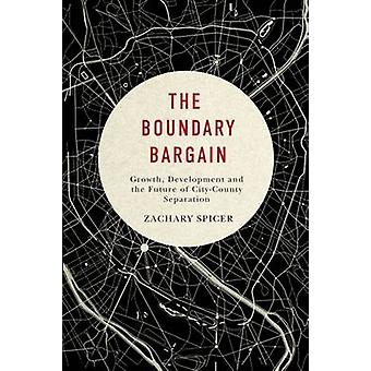 The Boundary Bargain - Growth - Development - and the Future of City-C