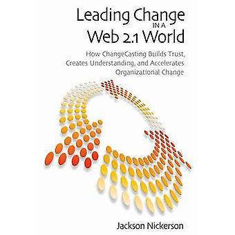 Leda förändring i en Web 2.1 värld - hur ChangeCasting bygger förtroende - C