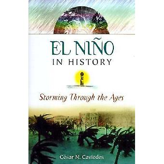 El Nino in History - Storming Through the Ages by Cesar Caviedes - 978