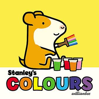 Stanley's Colours by William Bee - 9780857551160 Book