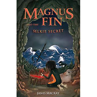 Magnus Fin and the Selkie Secret by Janis Mackay - 9780863158650 Book