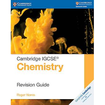 Cambridge IGCSE Chemistry Revision Guide by Roger Norris - 9781107697
