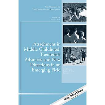 Attachment in Middle Childhood - Theoretical Advances and New Directio