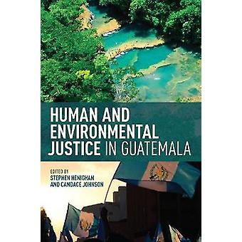 Justiça ambiental e humana na Guatemala por humanos e meio ambiente