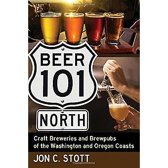 Beer 101 North - Craft Breweries and Brewpubs of the Washington and Or