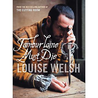Tamburlaine Must Die (Main) by Louise Welsh - 9781841956046 Book