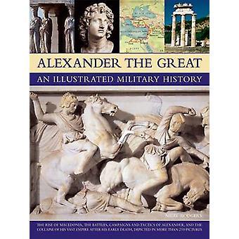 Alexander the Great - een geïllustreerde militaire geschiedenis door Nigel Rodgers