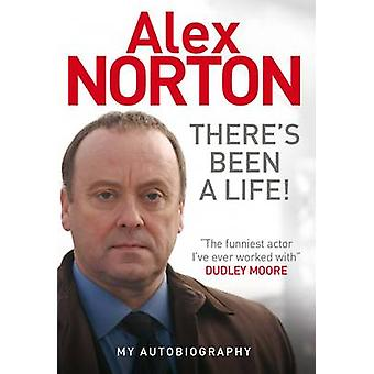 There's Been a Life! My Autobiography by Alex Norton - 9781845029494