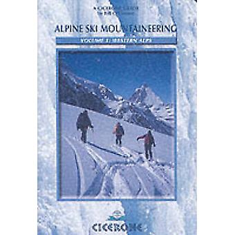Alpine Ski Mountaineering Vol 1 - Western Alps by Bill O'Connor - 978