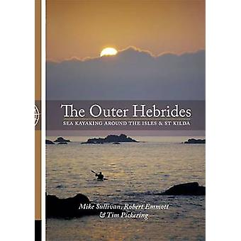 The Outer Hebrides - Sea Kayaking Around the Isles & St Kilda by Mike