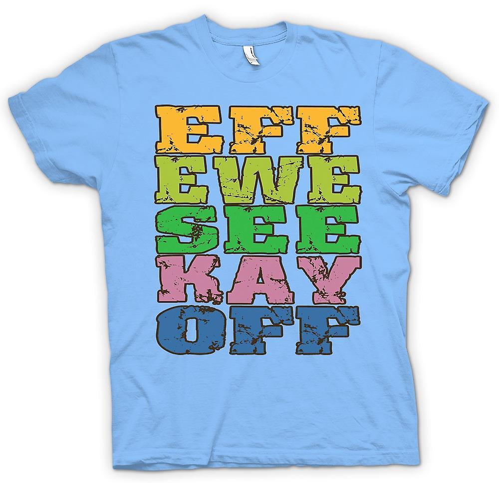 Mens T-shirt - Eff Ewe siehe Kay aus - lustige Crude