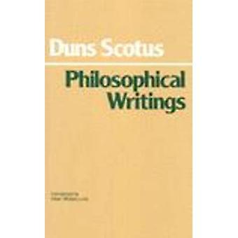 Philosophical Writings - A Selection by John Duns Scotus - Allan B. Wo