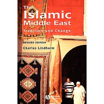 The Islamic Middle East - Tradition and Change (2nd Revised edition) b
