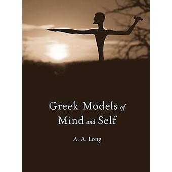 Greek Models of Mind and Self by Anthony A. Long - 9780674729032 Book