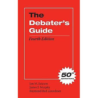 The Debater's Guide (4th Revised edition) by Jon M. Ericson - 9780809