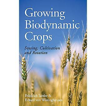 Växande biodynamiska grödor - sådd - odling och Rotation av Friedr