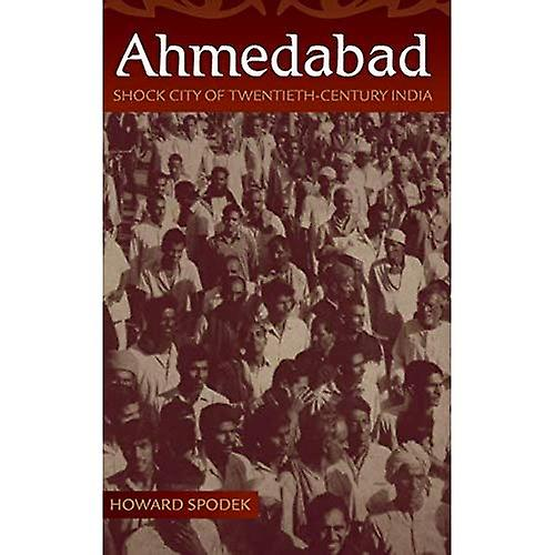 Ahmedabad  Shock City of Twencravateth-Century India