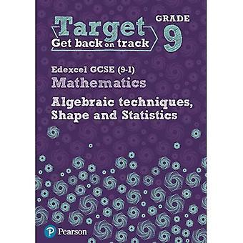 Target Grade 9 Edexcel GCSE (9-1) Mathematics Algebraic techniques, Shape and Statistics Workbook - Intervention Maths