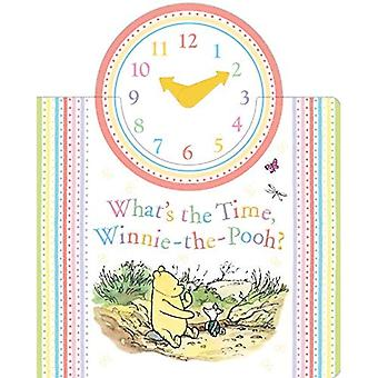 Winnie-the-Pooh: What's the Time, Winnie-the-Pooh? (Winnie the Pooh Novelty Book)