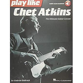 Spela som Chet Atkins: Den ultimata gitarr lektionen (bok/Online Audio)