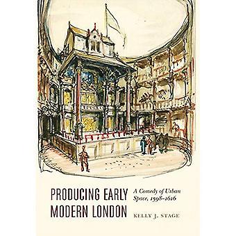 Londres moderno temprano produce: Una comedia del espacio urbano, 1598-1616-estudios culturales modernos tempranos (tapa dura)