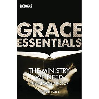 Ministry We Need: The Reformed Pastor (Grace Essentials)