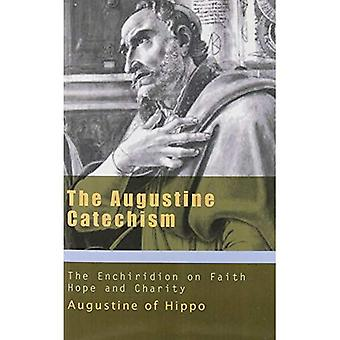 The Augustine Catechism: The Enchiridion on Faith, Hope and Charity (Augustine (New City Press))