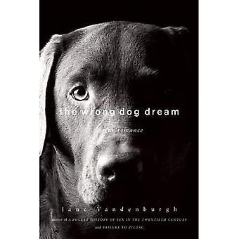 The Wrong Dog Dream: A True Romance
