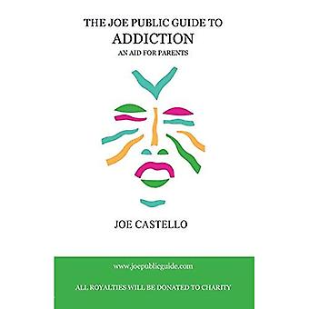 The Joe Public Guide to Addiction