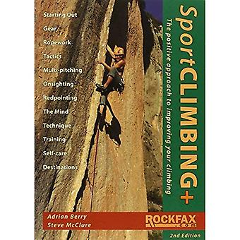 Sport Climbing +: The Positive Approach to Improve Your Climbing