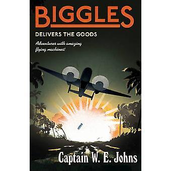 Biggles entrega las mercancías por el W. E. Johns - libro 9781782950387