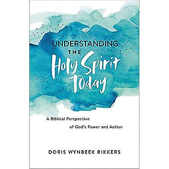 Understanding the Holy Spirit Today: A Biblical Perspective of God's Power and Action