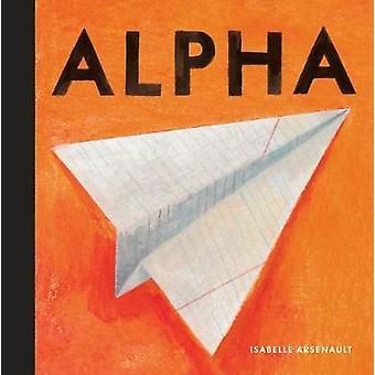 Alpha av Isabelle Arsenault - Isabelle Arsenault - 9781406361834 boka