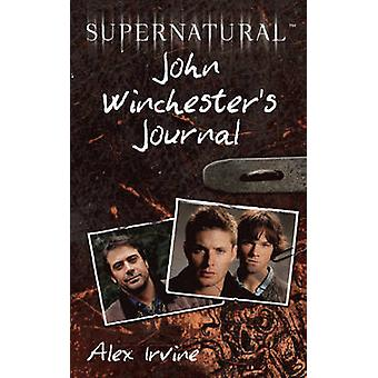 Supernatural John Winchesters Journal by Irvine & Alex