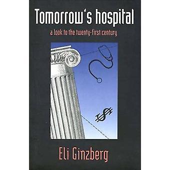 مستشفى الغد بالتطلع إلى القرن توينتيفيرست حسب جينزبيرج & إيلي