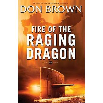 Fire of the Raging Dragon by Brown & Don