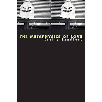 Metaphysics of Love Gender and Transcendence in Levinas by Sandford & Stella