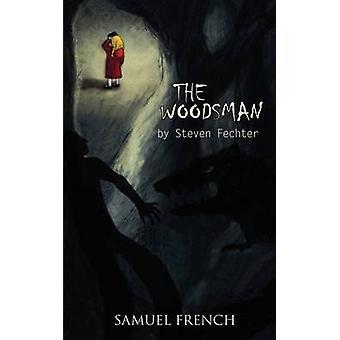 De Woodsman door Fechter & Steven
