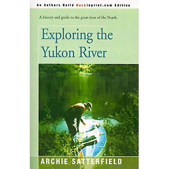 استكشاف نهر يوكون من ساترفيلد & آرشي