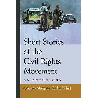 Kurzgeschichten von der Civil Rights Movement eine Anthologie von Whitt & Margaret Earley