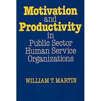 Motivation et la productivité dans les organismes de services à la personne du secteur Public par Martin & T. William
