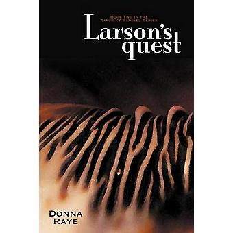 Larsons Quest Book Two Sands of Sanibel Series by Raye & Donna