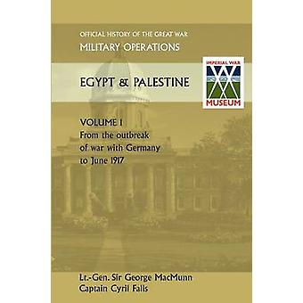 Military Operations Egypt  Palestine Vol I.Official History of the Great War Other Theatres by Macmunn & General Sir George